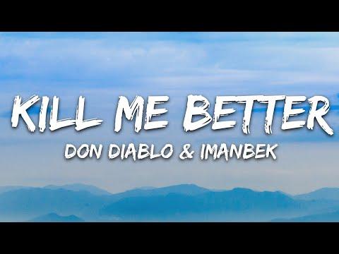 Don Diablo Imanbek - Kill Me Better Ft Trevor Daniel