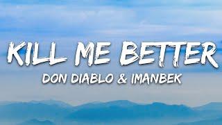 Don Diablo & Imanbek - Kill Me Better (Lyrics) ft. Trevor Daniel