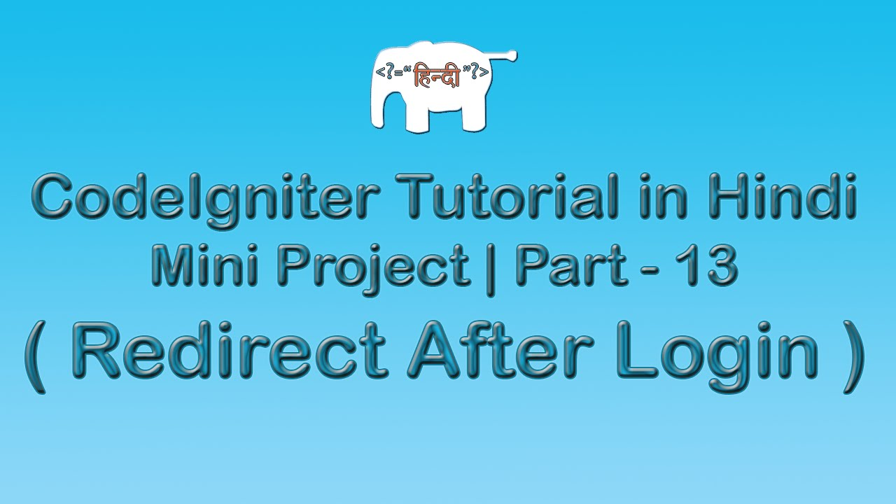 CodeIgniter Project Tutorial in Hindi/Urdu ( Redirect After Login  )