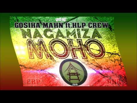 Nagamiza MOHO   Gosiha mahn ft HLP CREW 2016