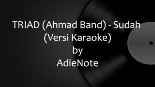 TRIAD (Ahmad Band) - Sudah (Versi Karaoke)