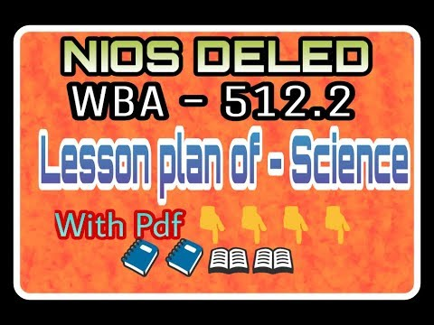 Nios Deled WBA 512 2 lesson plan for Science with pdf file - Most