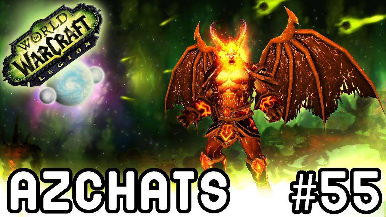 AZCHATS #55: Is LEGION a Beta Test of a Final WoW ...