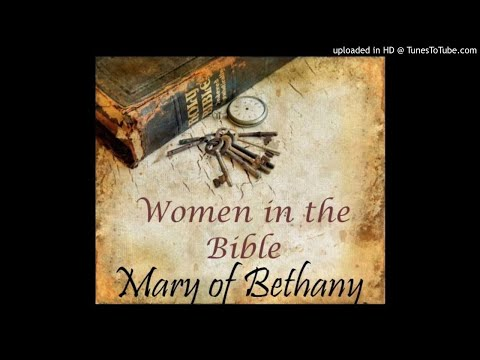 Mary of Bethany (Luke 10:38-42, John 11:12) - Women of the Bible Series (27) by Gail Mays