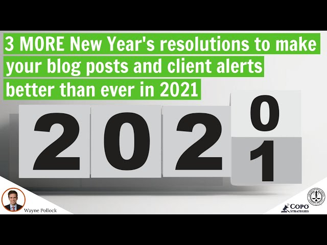 Three MORE New Year's resolutions to improve your thought-leadership marketing content in 2021
