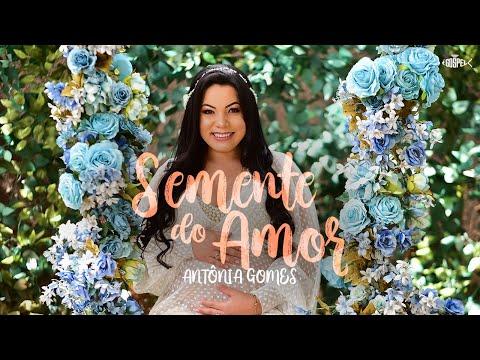 Antônia Gomes – Semente do Amor