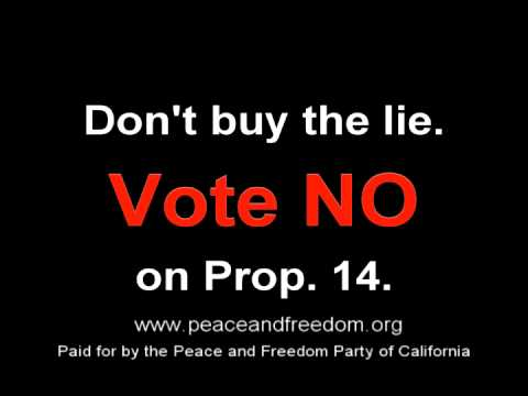 No on Proposition 14--Peace and Freedom Party of California