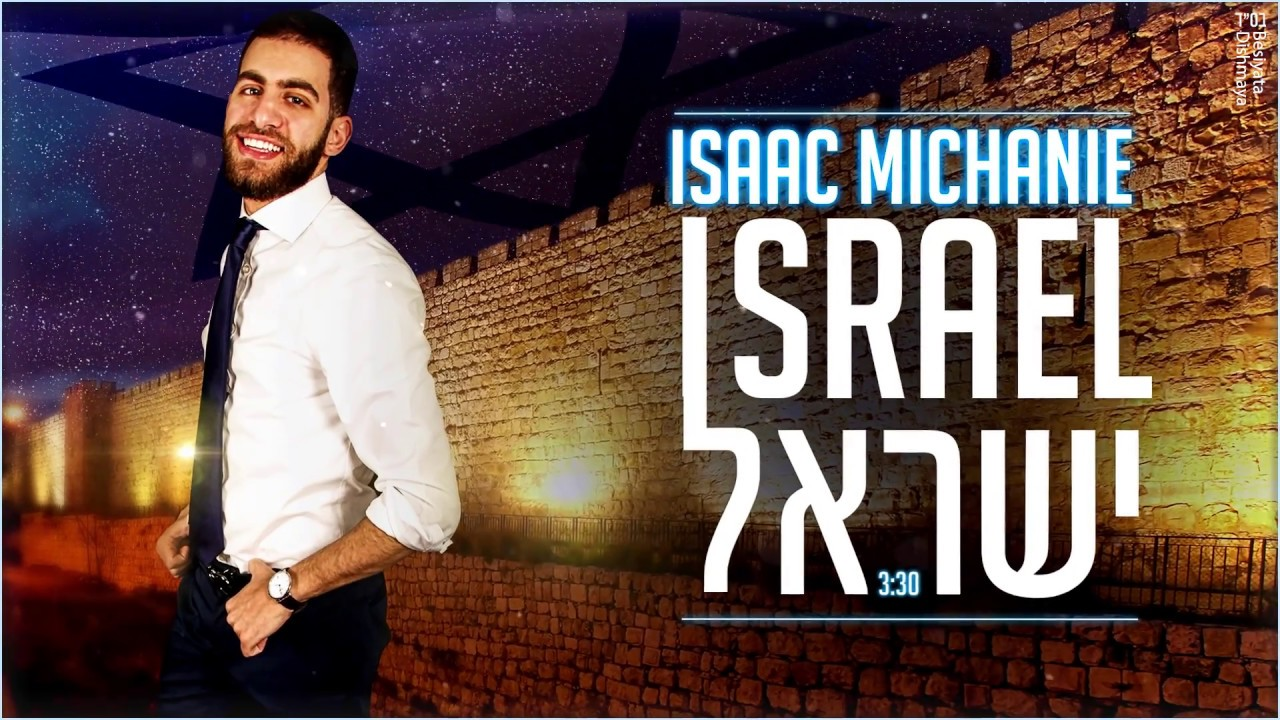Isaac Michanie - Israel   יצחק משענייה - ישראל