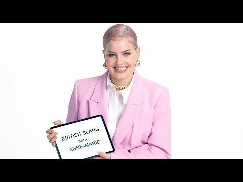 Anne-Marie Teaches You British Slang | Vanity Fair