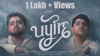Uyire - VISH | Music Video | Bommu Lakshmi, Balaji Murugudos