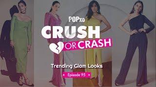 Crush or Crash: Trending Glam Looks - Episode 95 - POPxo