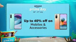 Amazon Prime Day | Mobiles & Accessories | 26th & 27th July