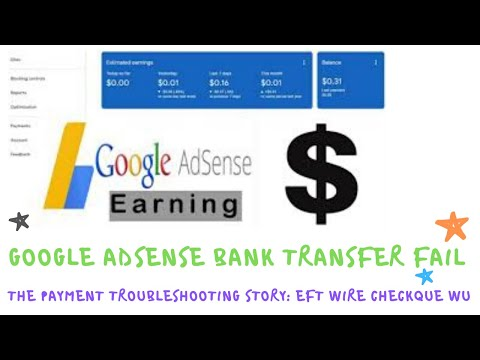 Google Adsense Bank Transfer fail and the Payment Troubleshooting story EFT Wire Checkque WU