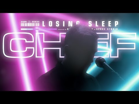 CHIEF - Losing Sleep (OFFICIAL MUSIC VIDEO)