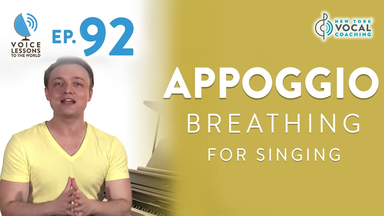 "Ep. 92 Appoggio Breathing For Singing - ""Breath Support's GOLD Standard"""