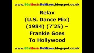 Relax (U.S. Dance Mix) - Frankie Goes To Hollywood | 80s Club Mixes | 80s Club Music | 80s Dance Mix