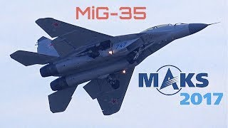 MAKS 2017 - Amazing MiG-35 Flight Demo! - HD 50fps