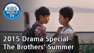 Video The Brothers' Summer | 그 형제의 여름 (Drama Special / 2015.10.02) download MP3, 3GP, MP4, WEBM, AVI, FLV Maret 2018