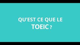 Qu'est ce que c'est le TOEIC ?