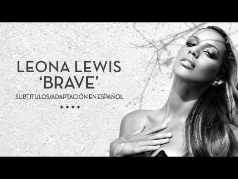 Leona Lewis - Brave (Subtitulos en Español)