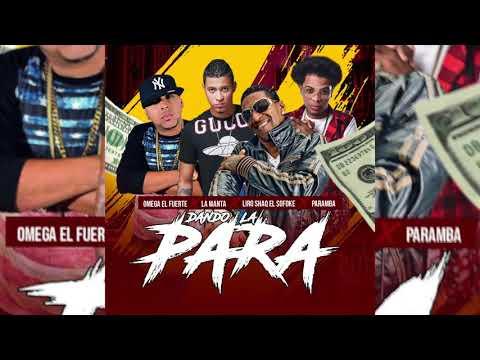 Paramba x Omega El Fuerte x Liro Shaq x La Manta - Dando La Para (Audio) PROD. Dj Plano