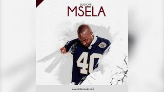 BUSHOKE - MSELA JELA (Official Audio)