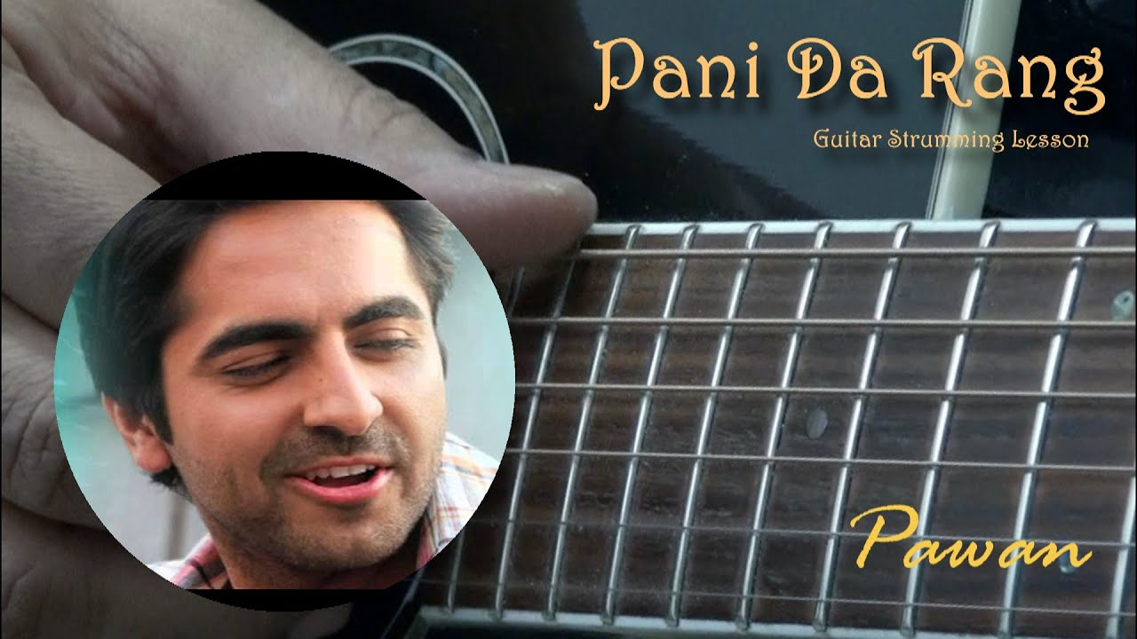 Pani Da Rang - Vicky Donor - Guitar Chords Lesson with 5 Strumming Patterns! - YouTube