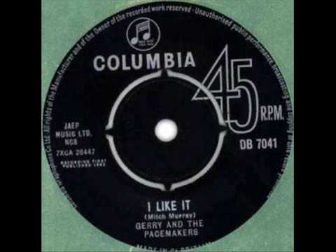 I Like It by Gerry & The Pacemakers on 1963 Columbia-UK 45.