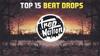 TOP 15 BEST BEAT DROPS !!! (PART 2)