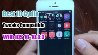 Best 10 New Compatible Cydia Tweaks For iOS 10-10.3.3