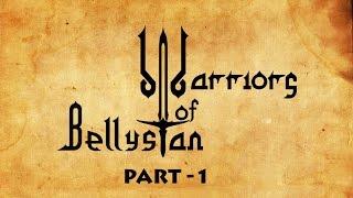 WARRIORS OF BELLYSTAN (PART -1)