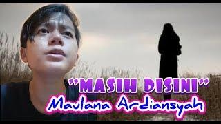 Lagu Sedih MASIH DISINI by MAULANA ARDIANSYAH Ramadhan Di Negeri Orang 2
