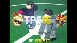 ROBLOX:TPS ULTIMATE SOCCER (HIGHLIGHTS)FC Barcelone vs Real Madrid