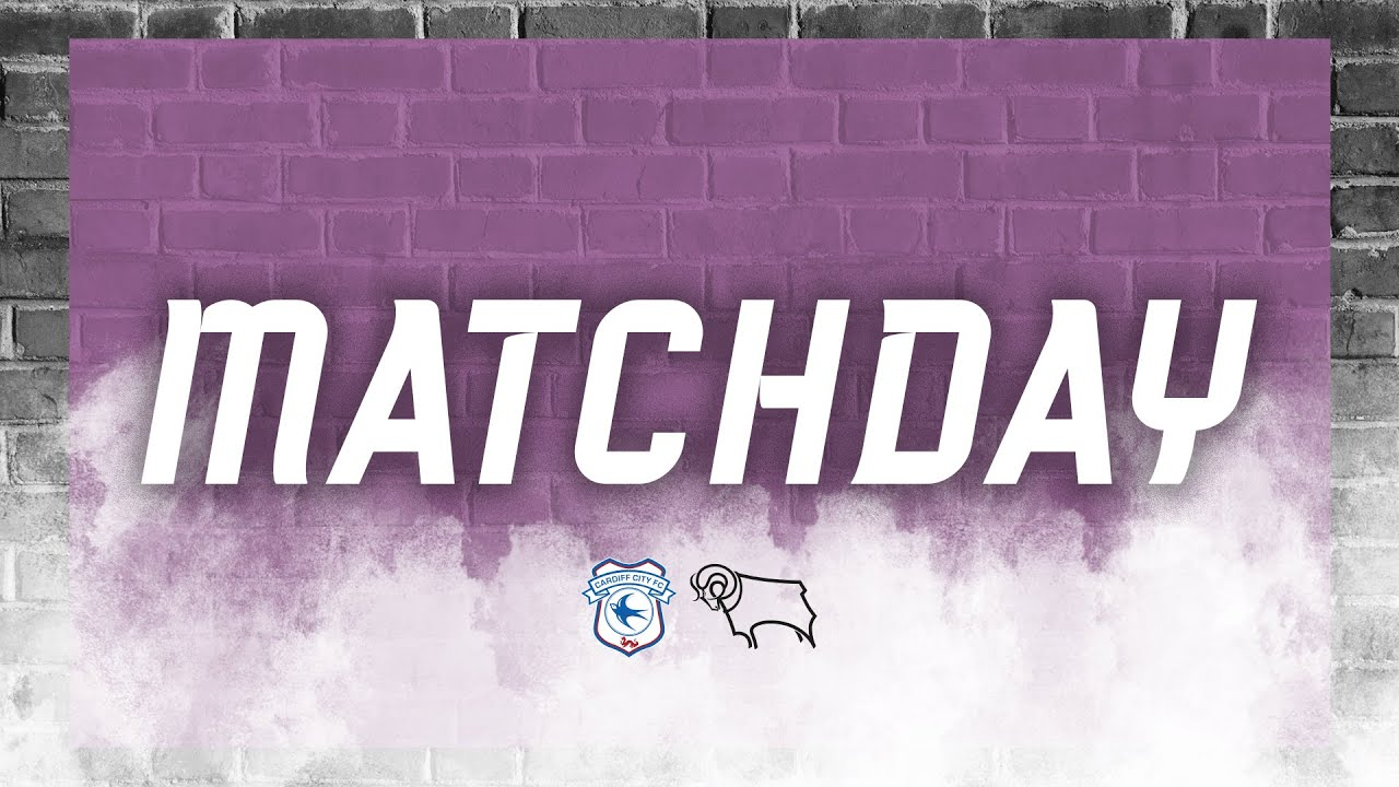 MATCHDAY | Cardiff City V Derby County