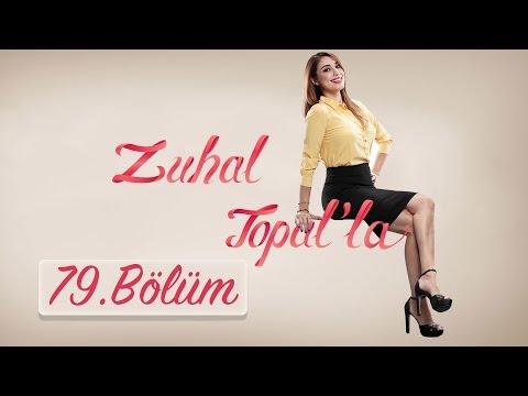 Zuhal Topal'la 79. Bölüm (HD) | 9 Aralık 2016