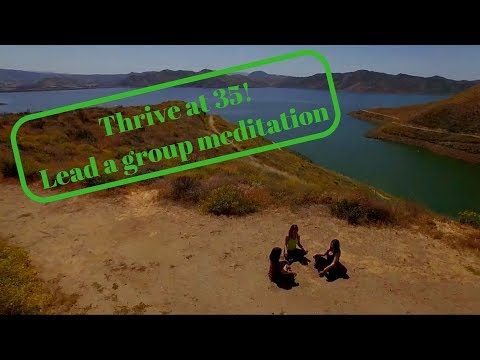 Thrive at 35! Week 5: Lead a Meditation