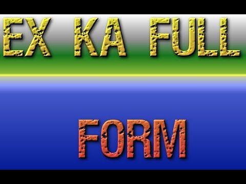 Ex Ka Full Form Youtube