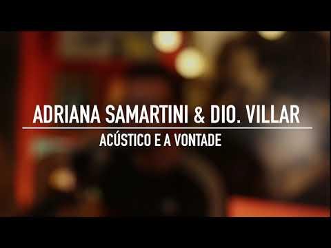 LIVES DA SEMANA: 23/04, QUINTA, às 20h, ACÚSTICO E À VONTADE com Adriana Samartini e Dio. Villar