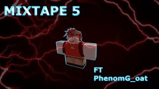 Roblox | Mixtape NBA Phenom! Ft. PhenomG_oat! | Mixtape #5