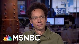 Malcolm Gladwell: The Science Dems Need To Know To Beat Trump | The Beat With Ari Melber | MSNBC