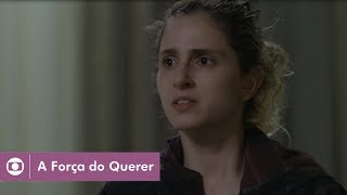 A Força do Querer: capítulo 127 da novela, terça, 29 de agosto, na Globo