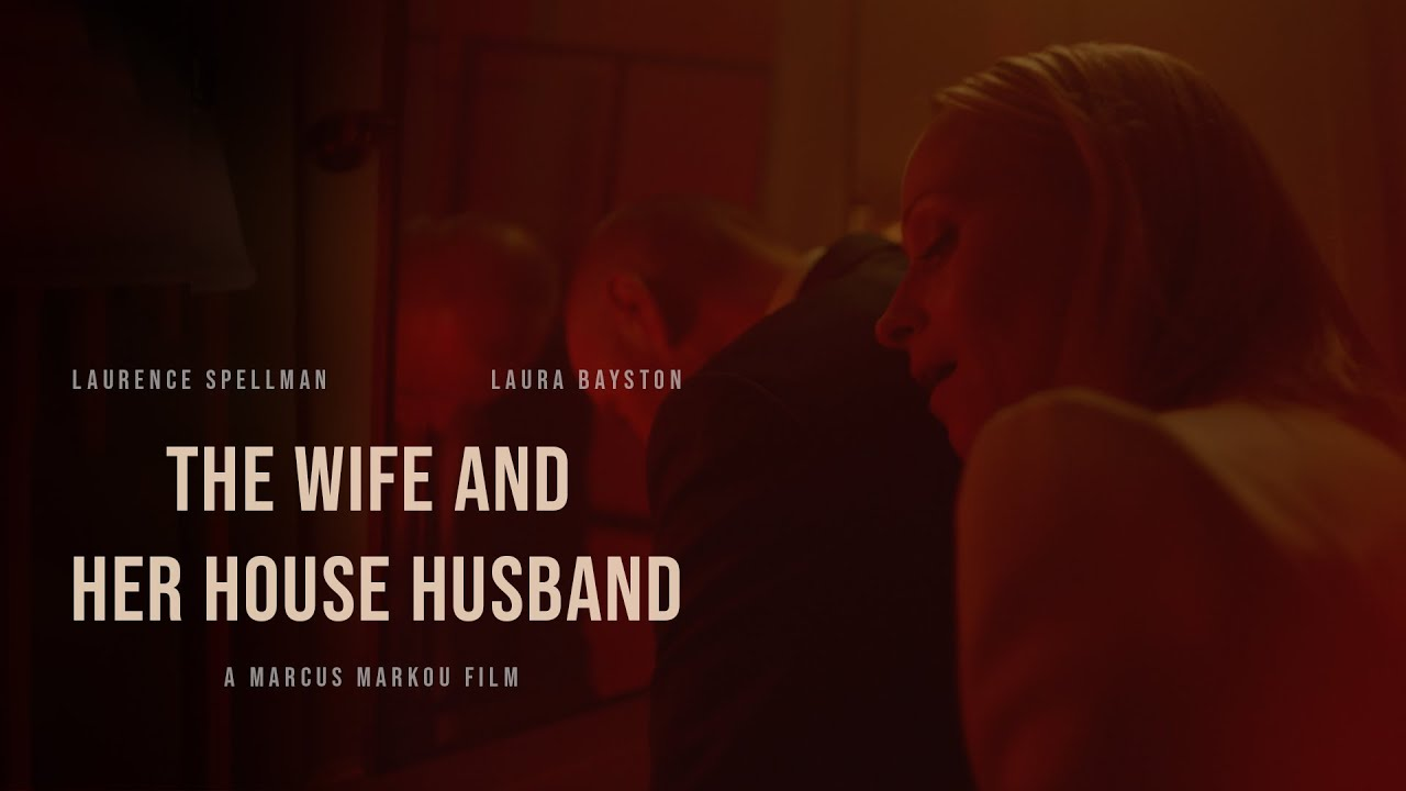 I Made a Feature Film - The Wife and Her House Husband