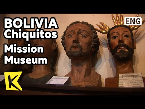 【K】Bolivia Travel-Chiquitos[볼리비아 여행-치키토스]예수회, 미션 박물관/Mission Museum/Jesuit Missions of the Chiquitos