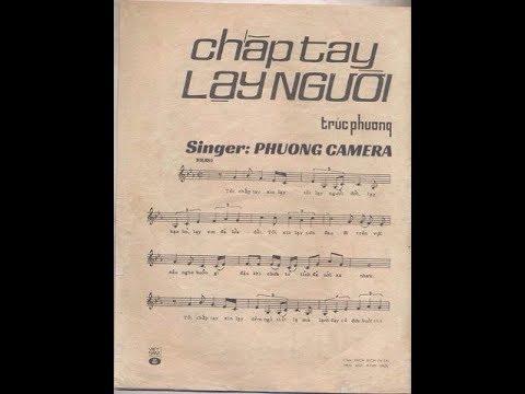 CHAP TAY LAY NGUOI - PHUONG CAMERA