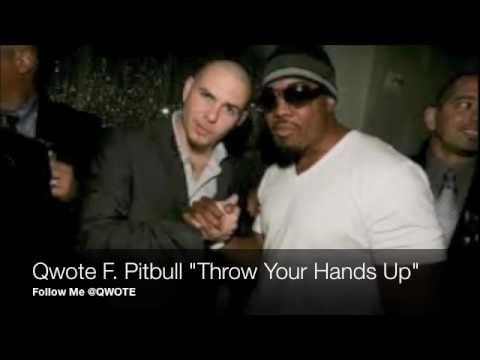 Qwote Pitbull - Throw Your Hands Up (Vem Dancar Kuduro)