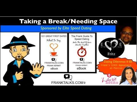 Dating Dilemmas 83: Taking a Break / Needing Space when Dating