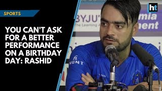 You can't ask for a better performance on a birthday day: Rashid after victory over Bangladesh thumbnail