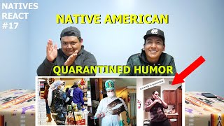 Native Humor For The Quarantine - Natives React #17
