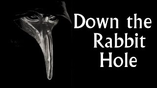 Plague Doctors — Down the Rabbit Hole