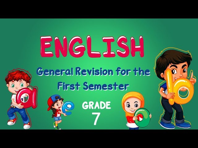 English | Grade 7 | General Revision for the First Semester